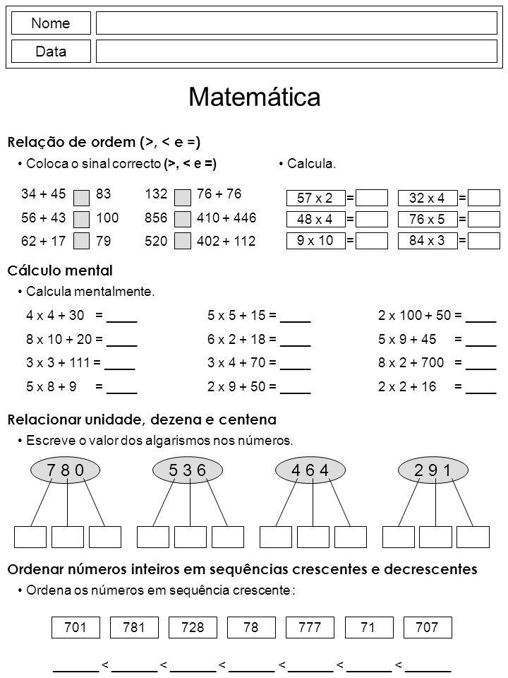 Ordenar números inteiros em sequências crescentes e decrescentes Ordena os números em sequência crescente : 7017817287877771707 ______ < ______ < ______ < ______ < ______ < ______ < ______ Relacionar unidade, dezena e centena 7 8 05 3 64 6 42 9 1 Escreve o valor dos algarismos nos números.