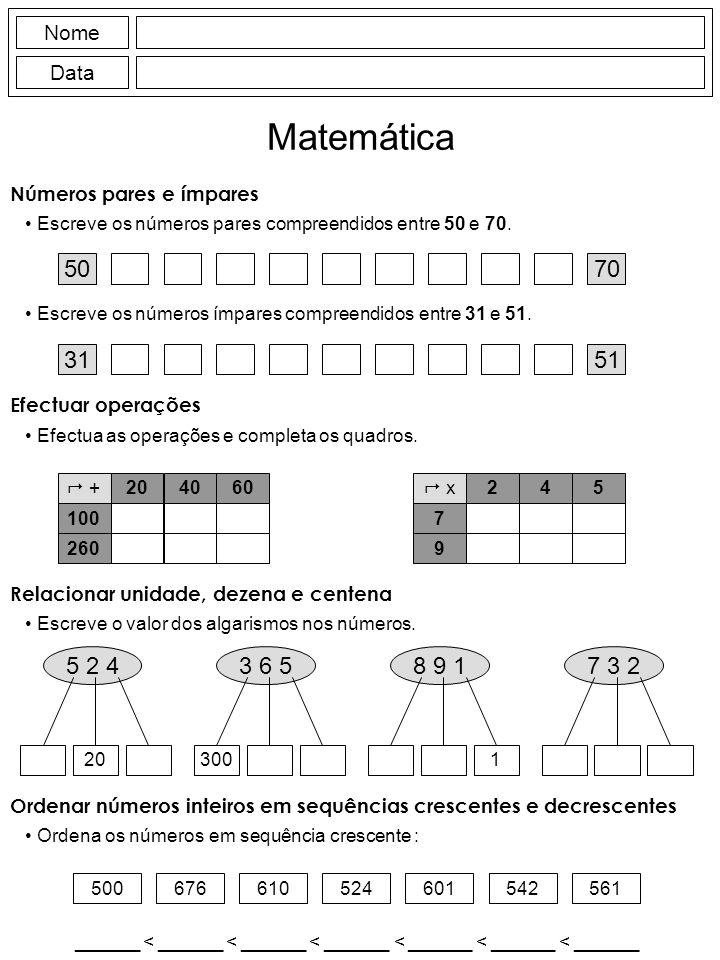 Nome Data Matemática Números pares e ímpares Escreve os números pares compreendidos entre 50 e 70.