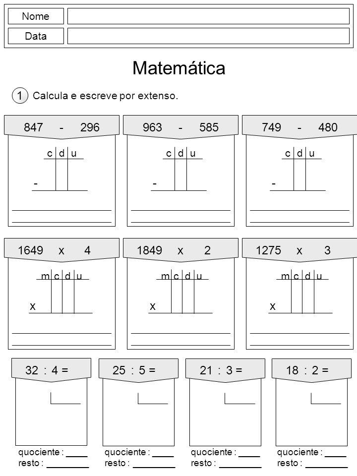 Nome Data Matemática Calcula e escreve por extenso.