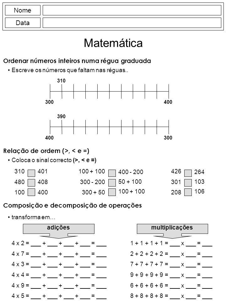 Nome Data Matemática Ordenar números inteiros numa régua graduada Escreve os números que faltam nas réguas..