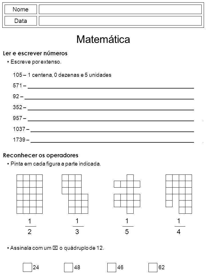 Nome Data Matemática Ler e escrever números Escreve por extenso.