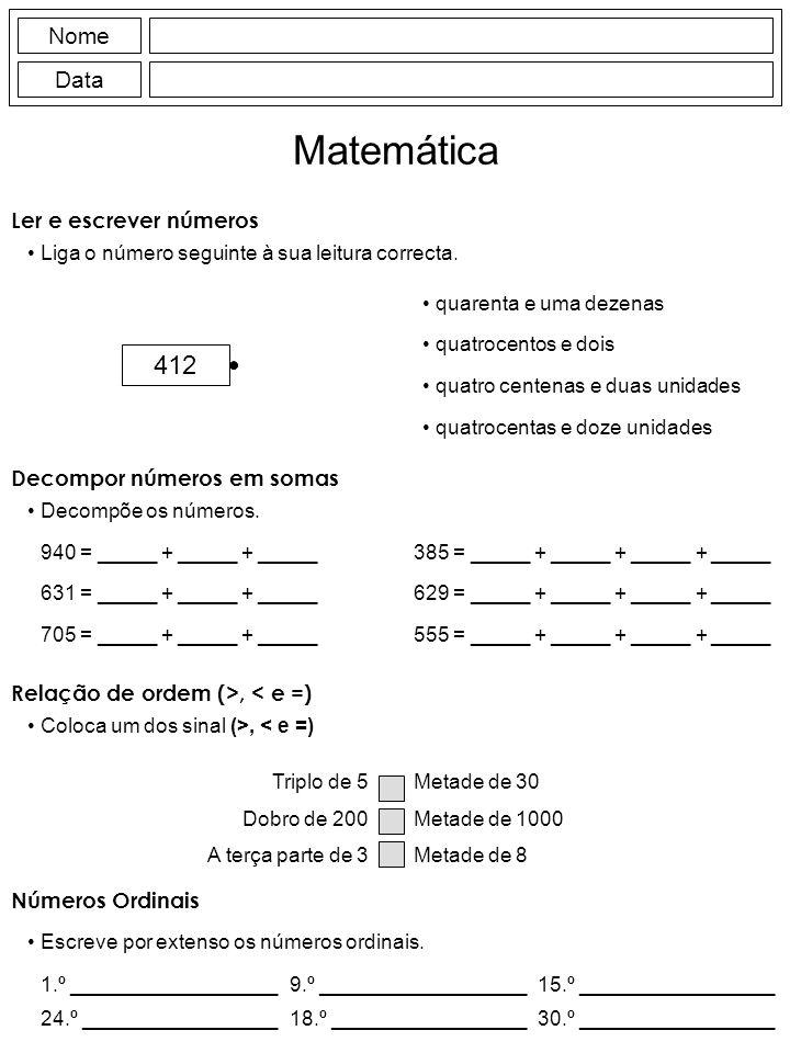 Nome Data Matemática Ler e escrever números Liga o número seguinte à sua leitura correcta.