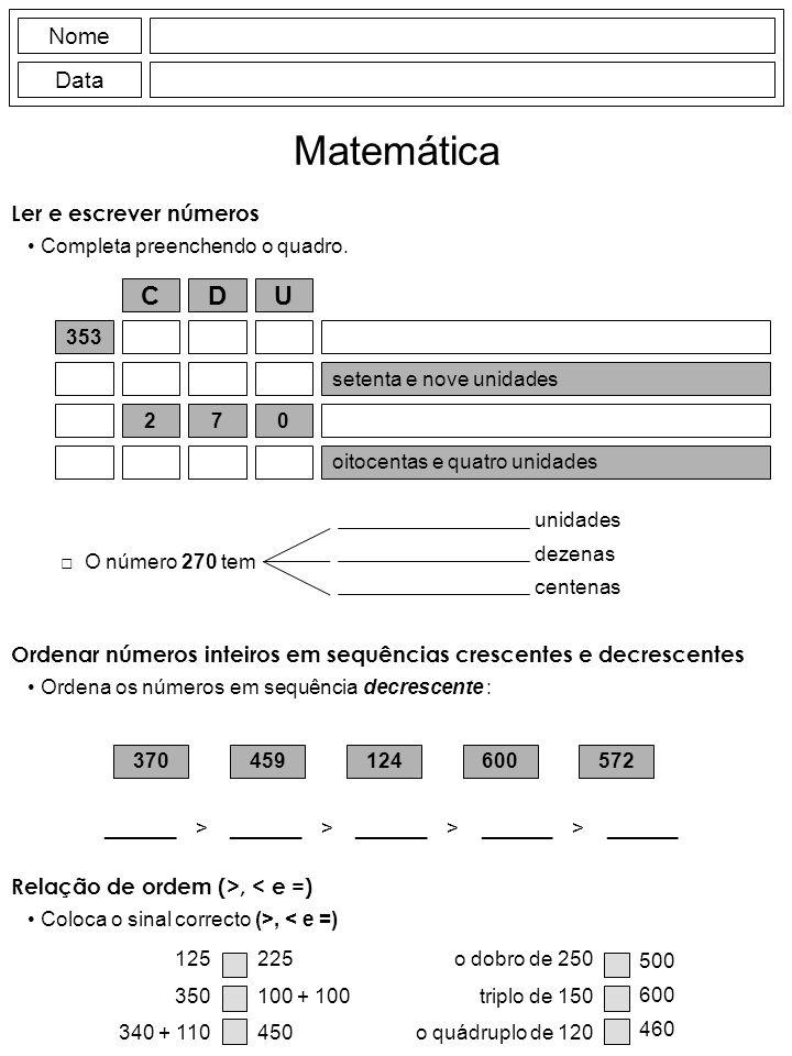 Nome Data Matemática Ler e escrever números Completa preenchendo o quadro.