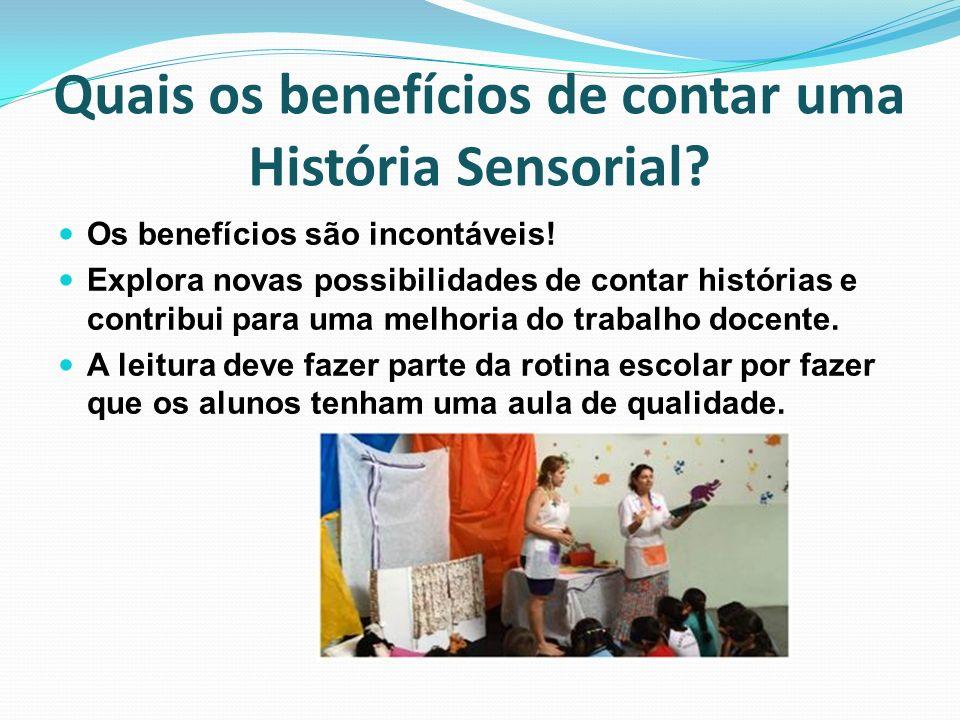 Quais os benefícios de contar uma História Sensorial? Os benefícios são incontáveis! Explora novas possibilidades de contar histórias e contribui para