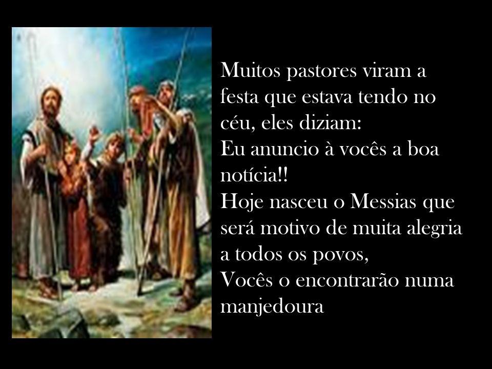 E todos os anjos cantaram em harmonia, o nascimento da criança Glória à Deus no mais alto dos céus e paz na terra aos homens por ele amados