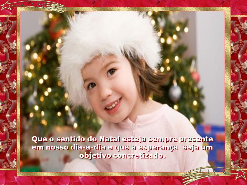 Natal é a presença de Jesus em nossos corações, não só representa a Fé, mas a vida, o nascimento do Filho de Deus.