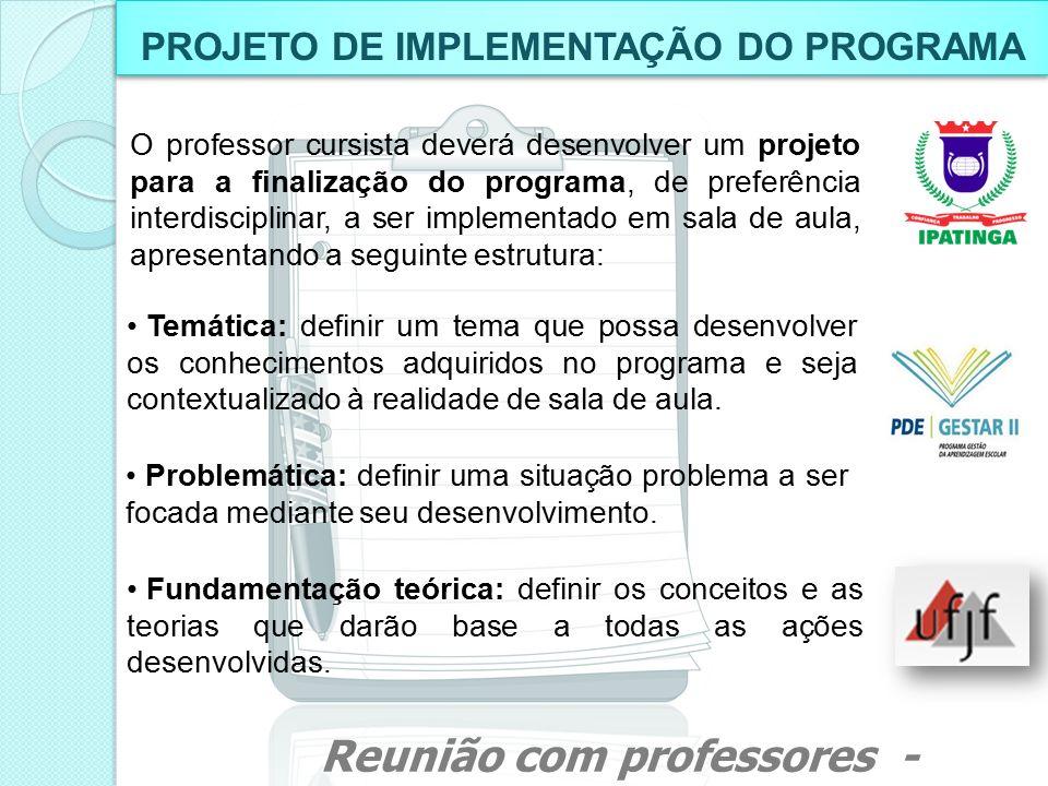 PROJETO DE IMPLEMENTAÇÃO DO PROGRAMA Objetivos: definir quais são os objetivos gerais e específicos a serem alcançados com a sua implementação.