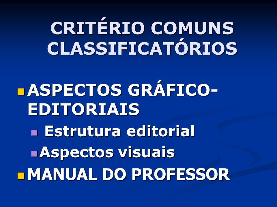 ASPECTOS GRÁFICO- EDITORIAIS ASPECTOS GRÁFICO- EDITORIAIS Estrutura editorial Estrutura editorial Aspectos visuais Aspectos visuais MANUAL DO PROFESSO