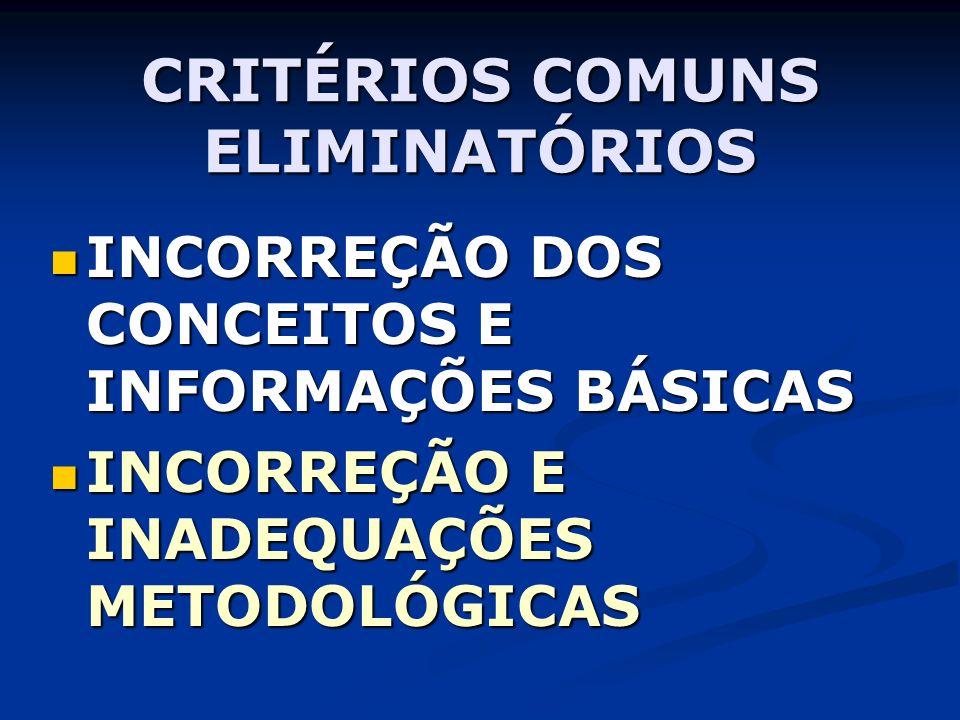 CRITÉRIOS COMUNS ELIMINATÓRIOS INCORREÇÃO DOS CONCEITOS E INFORMAÇÕES BÁSICAS INCORREÇÃO DOS CONCEITOS E INFORMAÇÕES BÁSICAS INCORREÇÃO E INADEQUAÇÕES