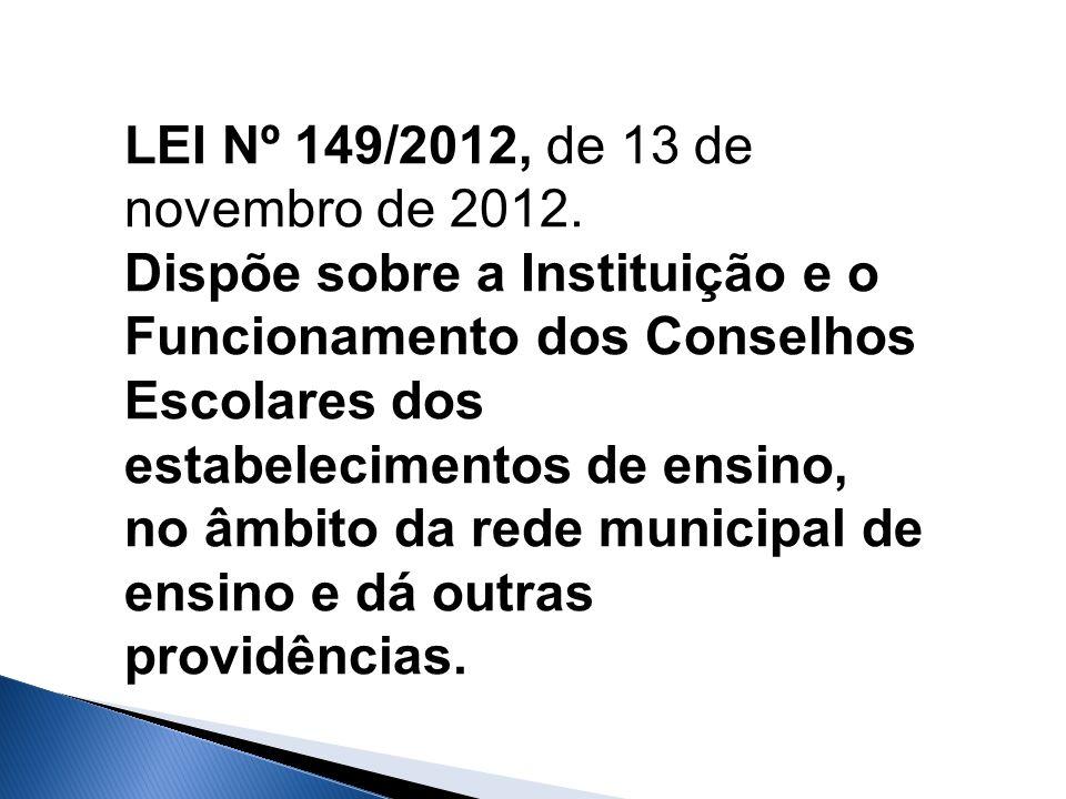 LEI Nº 149/2012, de 13 de novembro de 2012.