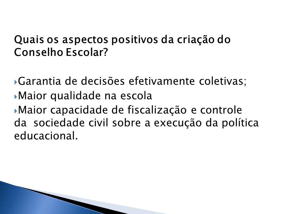 Quais os aspectos positivos da criação do Conselho Escolar.
