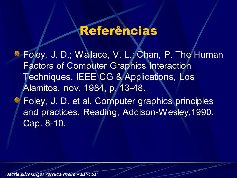 Maria Alice Grigas Varella Ferreira – EP-USP Referências Foley, J.