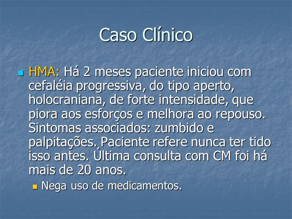 Caso Clínico HMP: Paciente afirma que já tem diagnóstico de DM2, porém não trouxe exames e nem toma medicação.