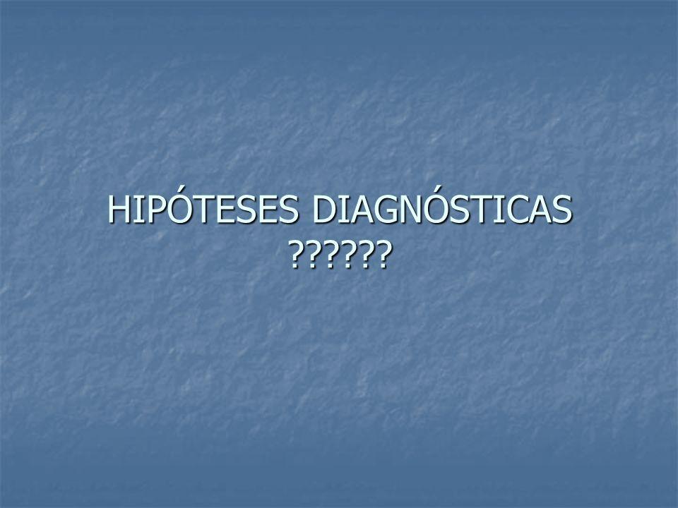 HIPÓTESES DIAGNÓSTICAS ??????