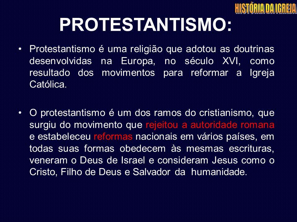PROTESTANTISMO: Protestantismo é uma religião que adotou as doutrinas desenvolvidas na Europa, no século XVI, como resultado dos movimentos para refor