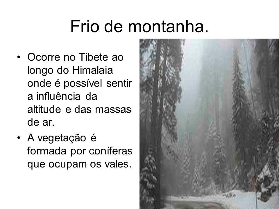 Frio de montanha.