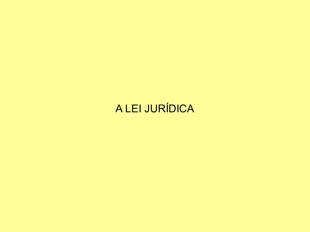 A LEI JURÍDICA