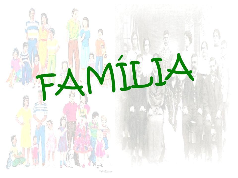 Conceito de Família É um grupo social de pessoas ligadas por descendência por matrimónio ou adopção familiar.