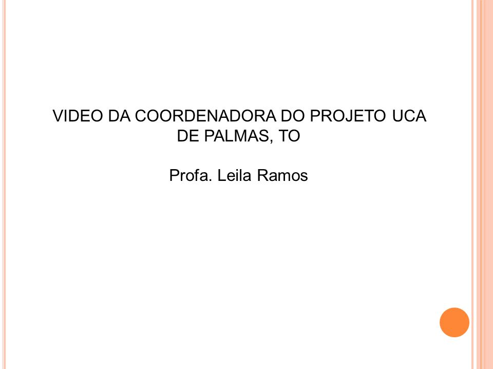 VIDEO DA COORDENADORA DO PROJETO UCA DE PALMAS, TO Profa.