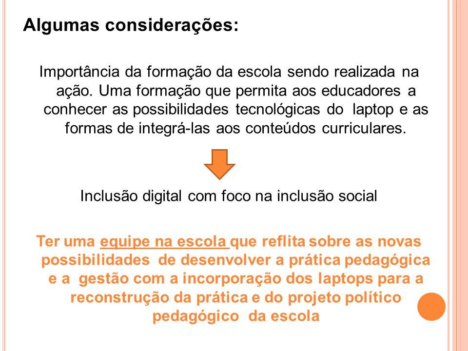 Algumas considerações: Importância da formação da escola sendo realizada na ação.