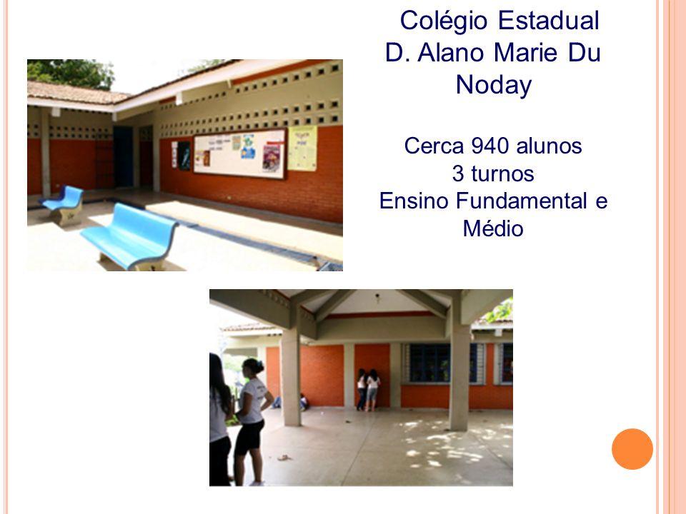 Colégio Estadual D. Alano Marie Du Noday Cerca 940 alunos 3 turnos Ensino Fundamental e Médio