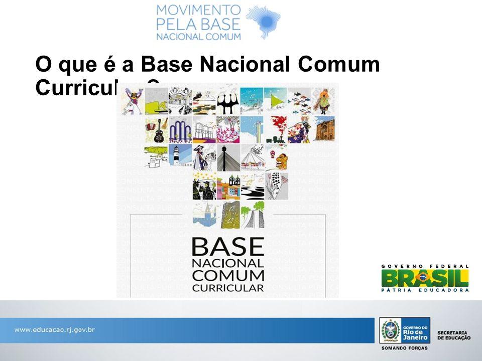 O que é a Base Nacional Comum Curricular ?