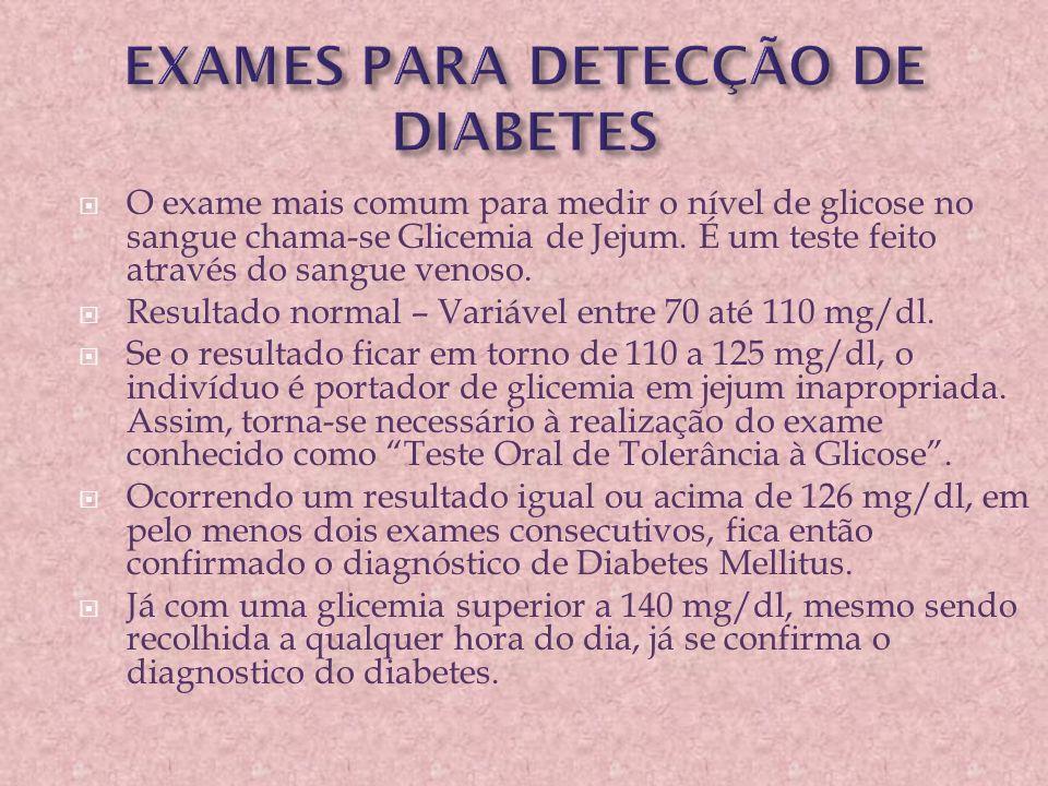  O exame mais comum para medir o nível de glicose no sangue chama-se Glicemia de Jejum. É um teste feito através do sangue venoso.  Resultado normal