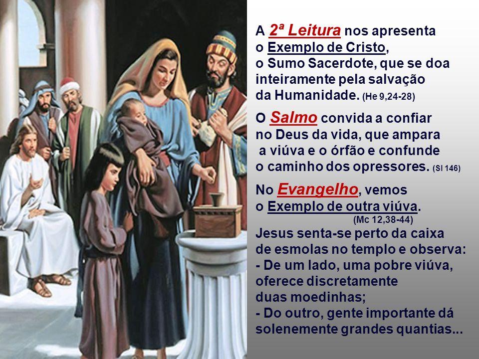 A 2ª Leitura nos apresenta o Exemplo de Cristo, o Sumo Sacerdote, que se doa inteiramente pela salvação da Humanidade.