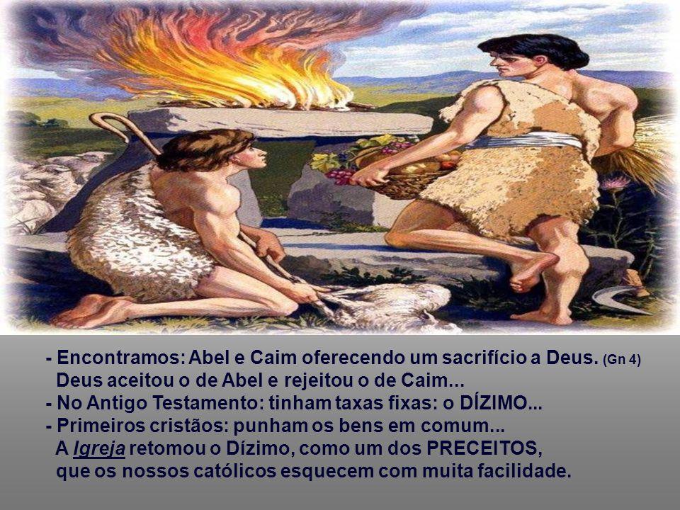 - Encontramos: Abel e Caim oferecendo um sacrifício a Deus.