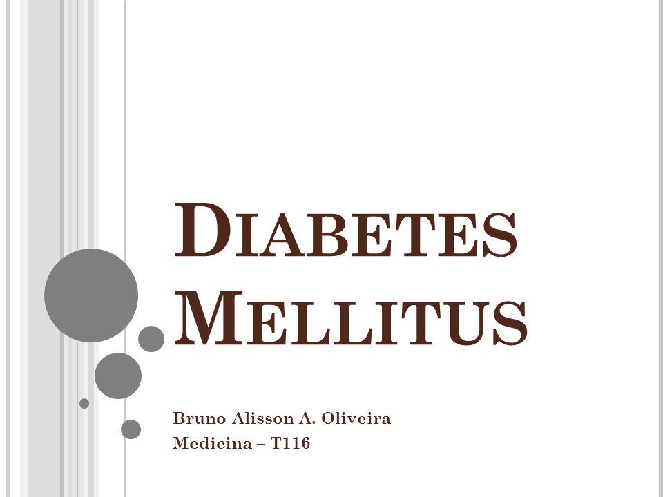 CLASSIFICAÇÃO E ETIOPATOGENIA Diabetes Mellitus Tipo 2  Hipoinsulinismo Relativo o Presença da insulina em níveis séricos  90% dos casos American Diabetes Association.