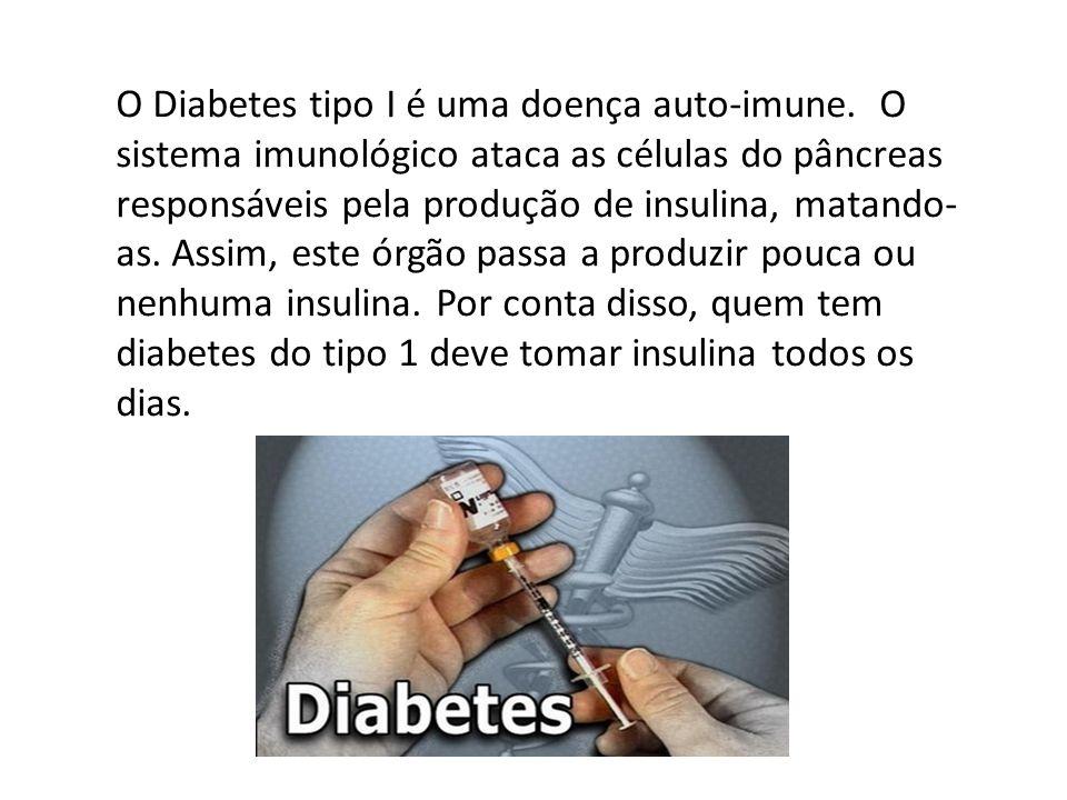 O Diabetes tipo I é uma doença auto-imune.
