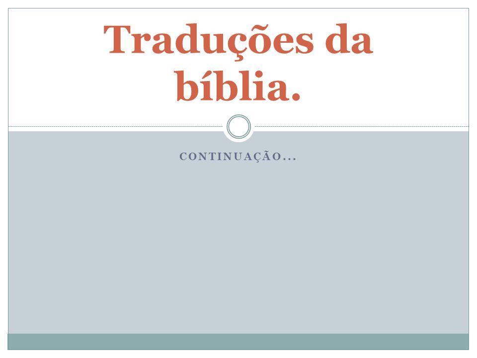 CONTINUAÇÃO... Traduções da bíblia.