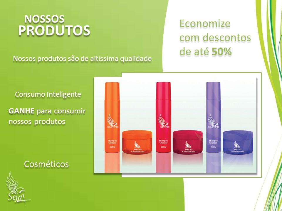 NOSSOS PRODUTOS Nossos produtos são de altissima qualidade Consumo Inteligente Economize com descontos de até 50% Economize com descontos de até 50% G
