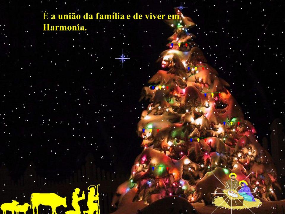 É a união da família e de viver em Harmonia.