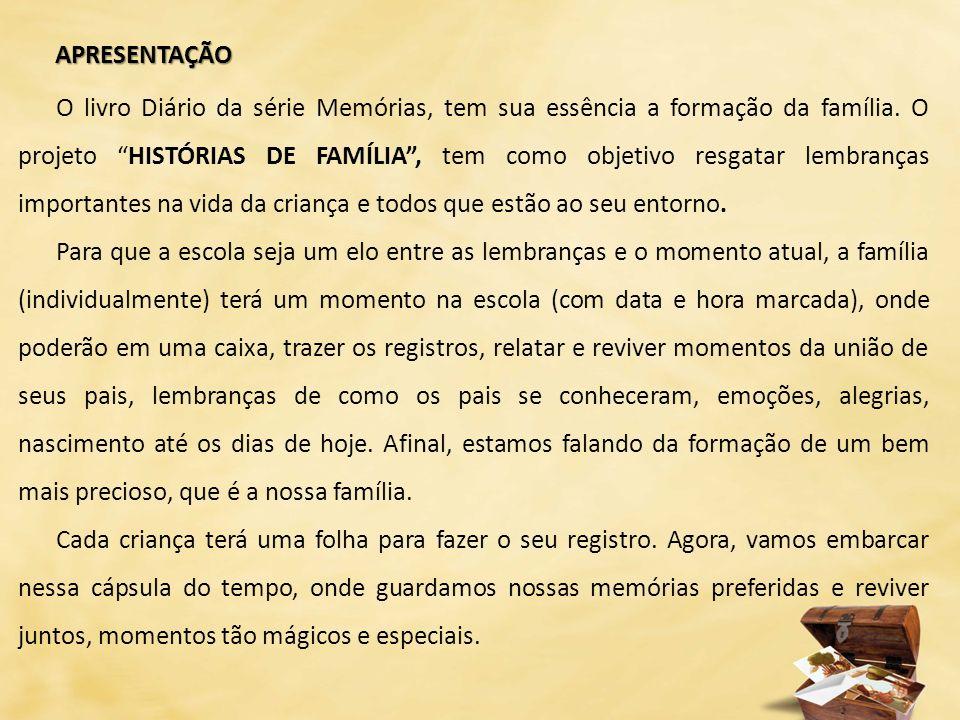 O livro Diário da série Memórias, tem sua essência a formação da família.