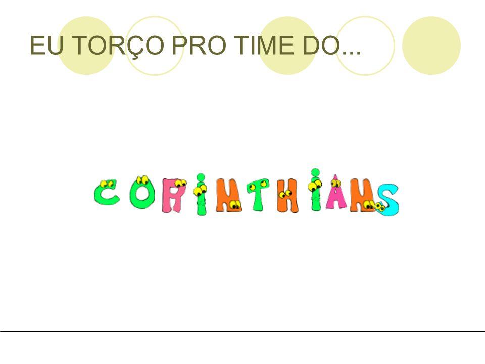 EU TORÇO PRO TIME DO...