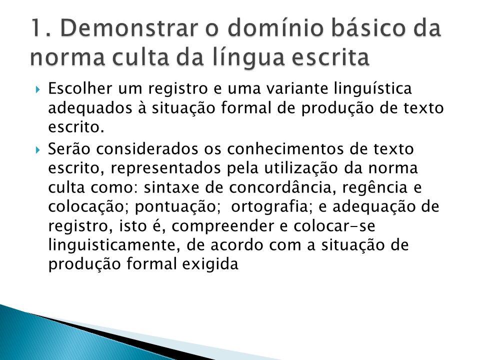  Escolher um registro e uma variante linguística adequados à situação formal de produção de texto escrito.