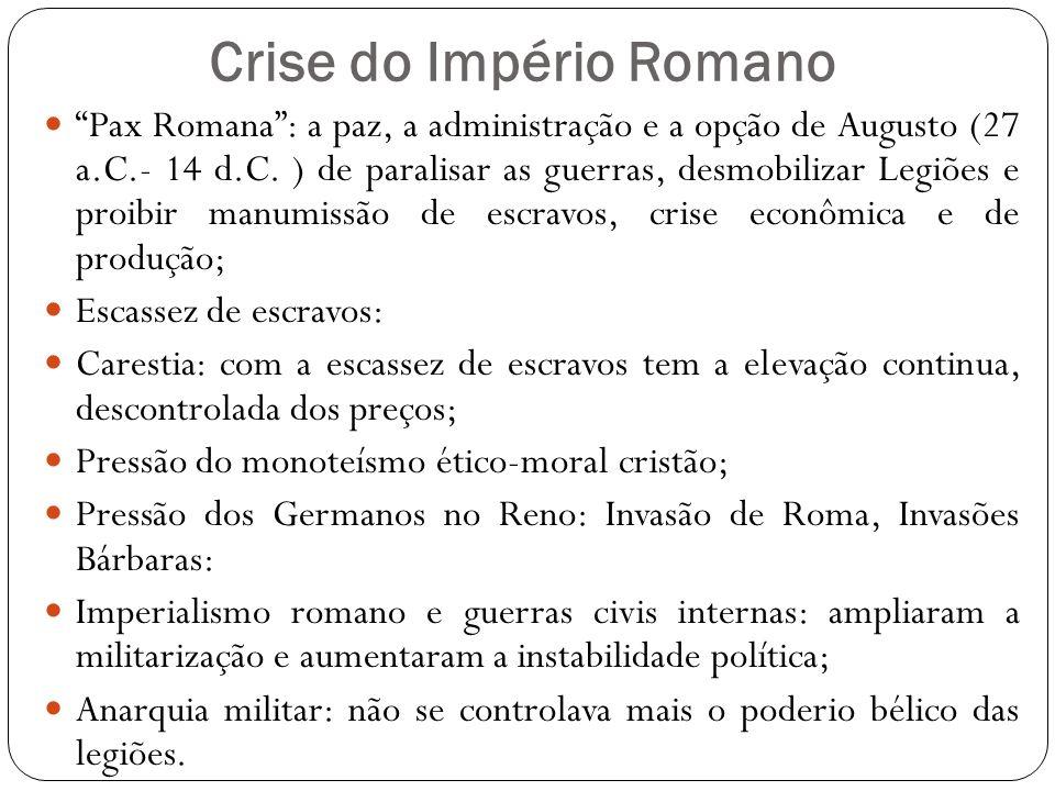 Crise do Império Romano Pax Romana : a paz, a administração e a opção de Augusto (27 a.C.- 14 d.C.