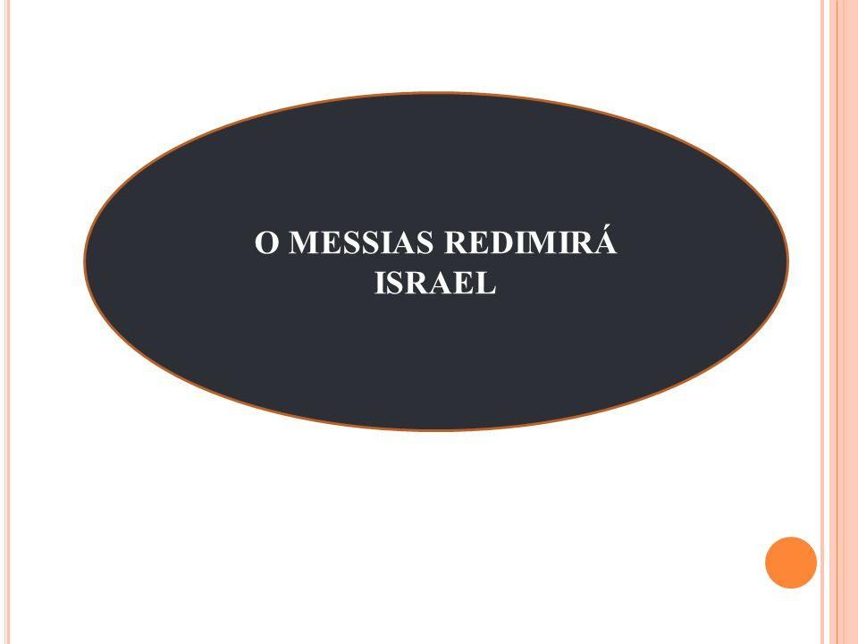 A ERA MESSIANICA Paz entre todas as nações Perfeita harmonia e abundância na natureza Todos os judeus voltam do exílio para Israel Fim do pecado e do mal.