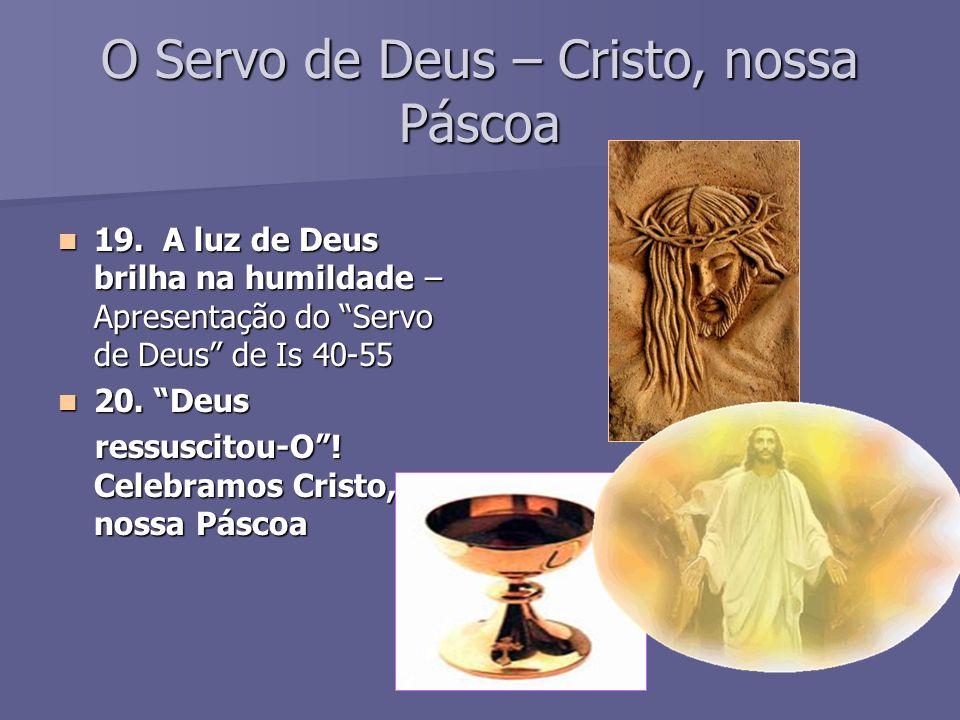 O Servo de Deus – Cristo, nossa Páscoa 19.