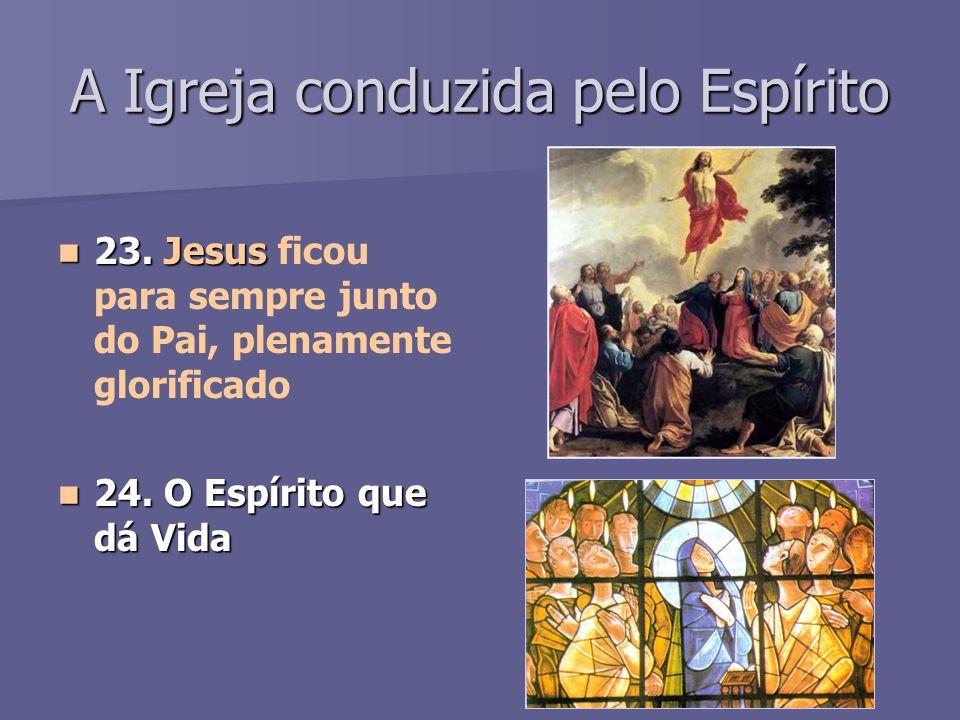 A Igreja conduzida pelo Espírito 23.Jesus 23.