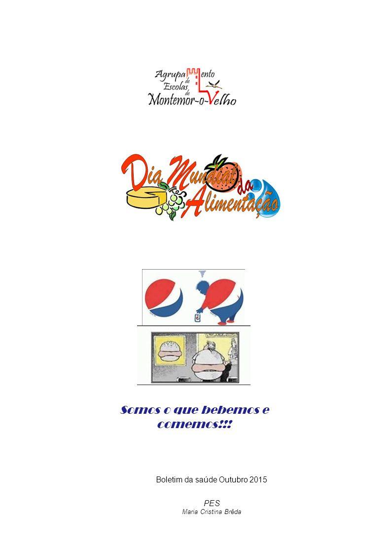 Boletim da saúde Outubro 2015 PES Maria Cristina Brêda Somos o que bebemos e comemos!!!