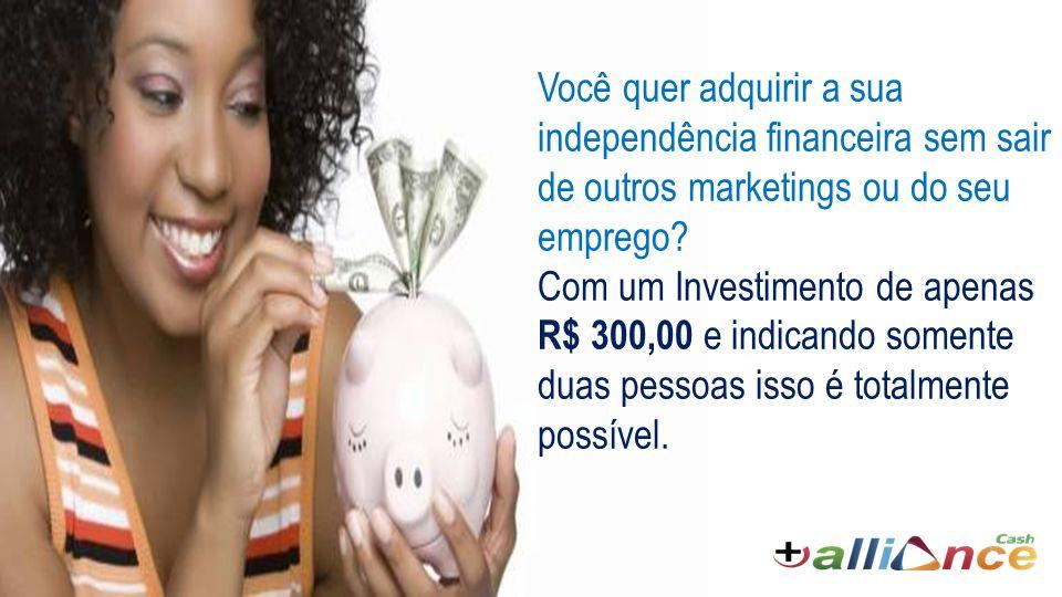 Você quer adquirir a sua independência financeira sem sair de outros marketings ou do seu emprego.