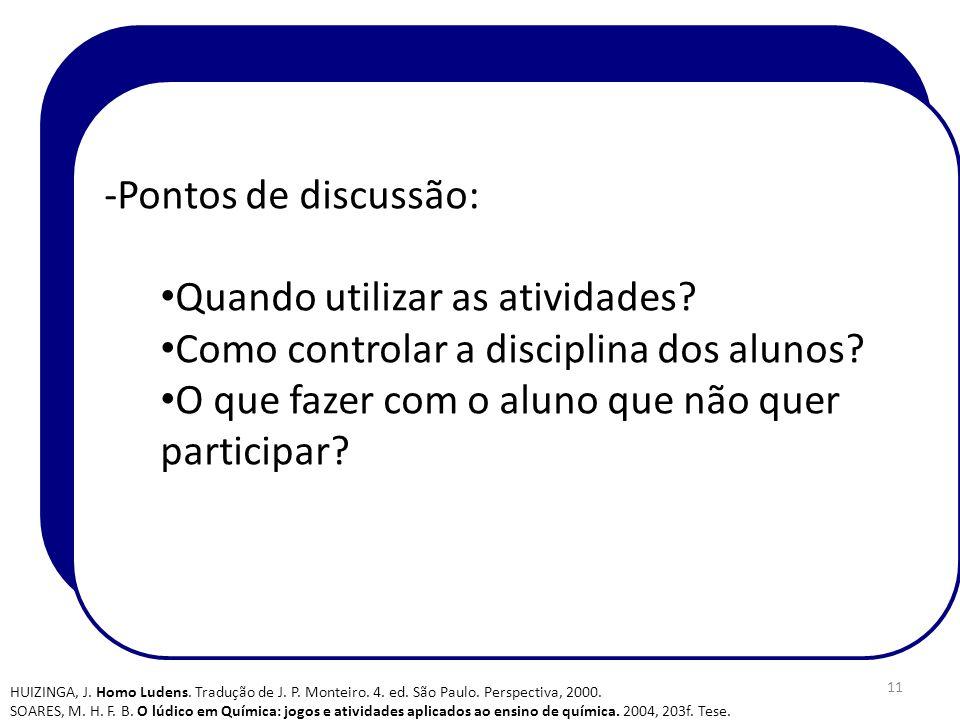 -Pontos de discussão: Quando utilizar as atividades.