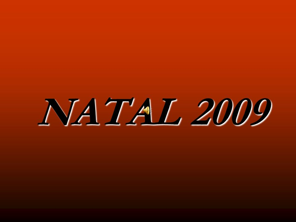 NATAL 2009 NATAL 2009
