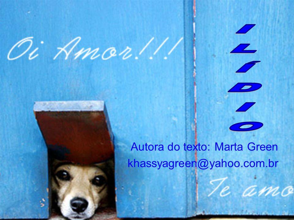 Autora do texto: Marta Green khassyagreen@yahoo.com.br