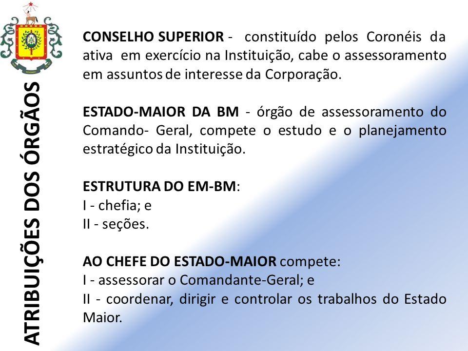 ATRIBUIÇÕES DOS ÓRGÃOS CORREGEDORIA-GERAL - diretamente subordinada ao Comandante- Geral é o órgão de disciplina, orientação e fiscalização das atividades funcionais e da conduta dos servidores da Instituição.