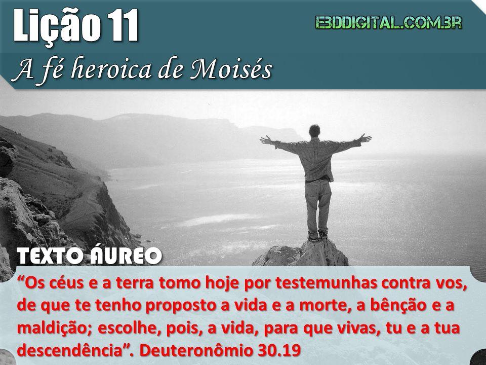 2.2 PELA FÉ, MOISÉS VIU UM GALARDÃO Moisés descartou a possibilidade das riquezas humanas por uma recompensa na eternidade.