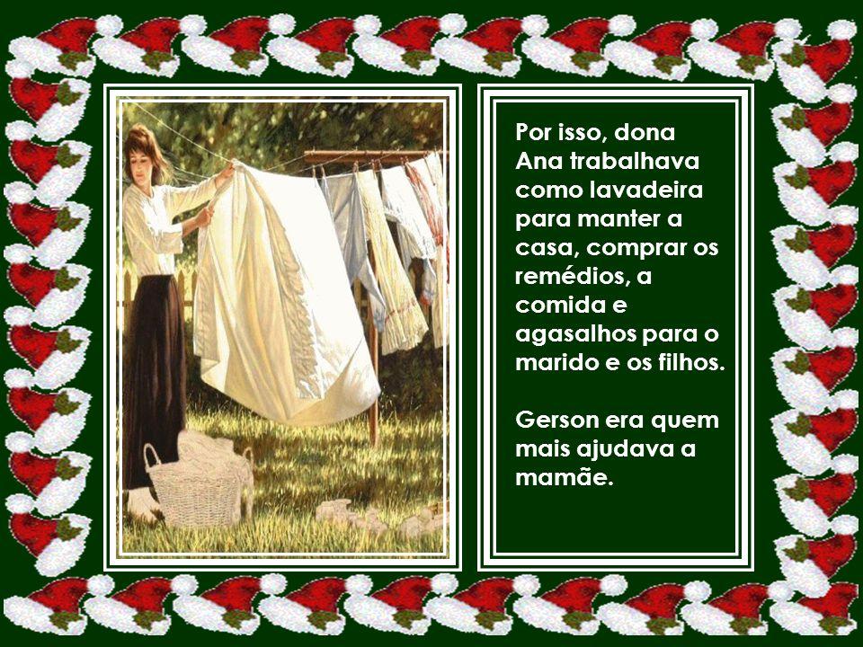Por isso, dona Ana trabalhava como lavadeira para manter a casa, comprar os remédios, a comida e agasalhos para o marido e os filhos.