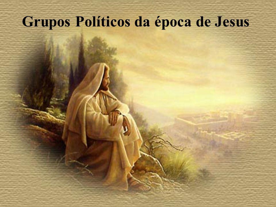 Grupos Políticos da época de Jesus